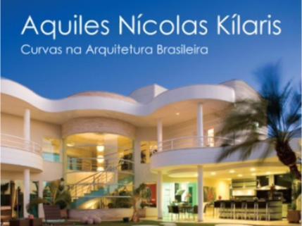 Curvas na Arquitetura Brasileira de Aquiles Nícolas Kílaris